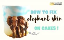 how to fix elephant skin on cakes