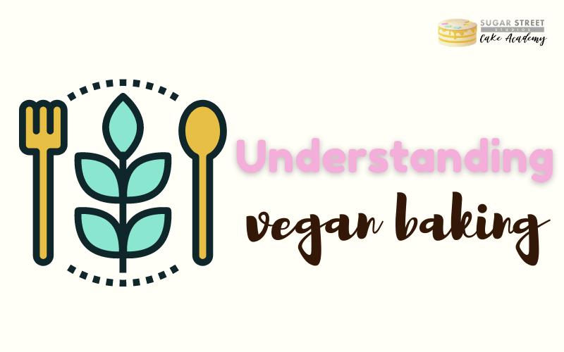 Understanding Vegan Baking